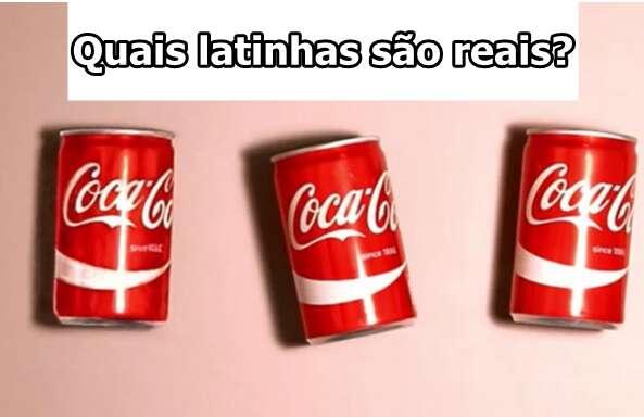 Você é capaz de adivinhar quais latinhas são reais?